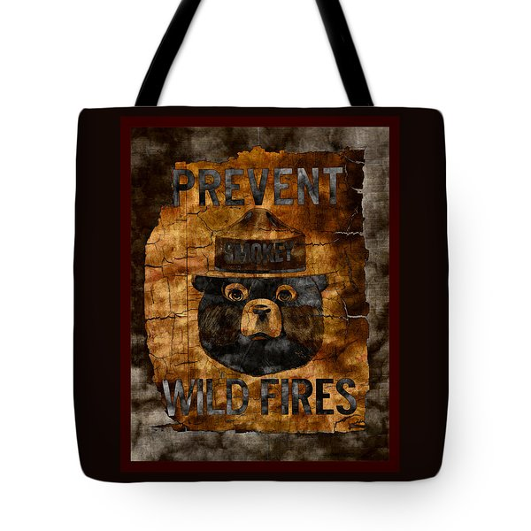Smokey The Bear Only You Can Prevent Wild Fires Tote Bag