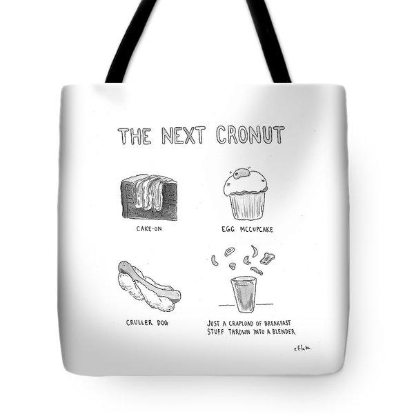The Next Cronut Tote Bag