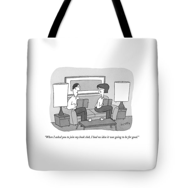 When I Asked You To Join My Book Club Tote Bag