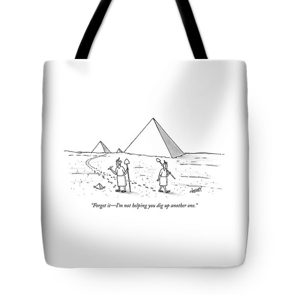 Forget It - I'm Not Helping You Dig Up Another Tote Bag