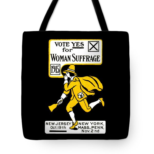 1915 Vote Yes On Woman's Suffrage Tote Bag
