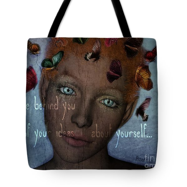 Tote Bag featuring the digital art Leave Behind You All Of Your Ideas About Yourself by Barbara Orenya