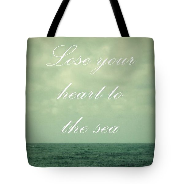 Lose Your Heart To The Sea Tote Bag