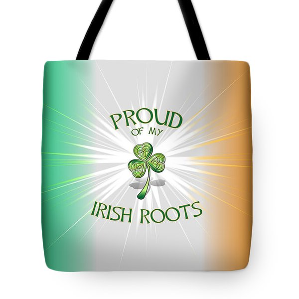 Proud Of My Irish Roots Tote Bag