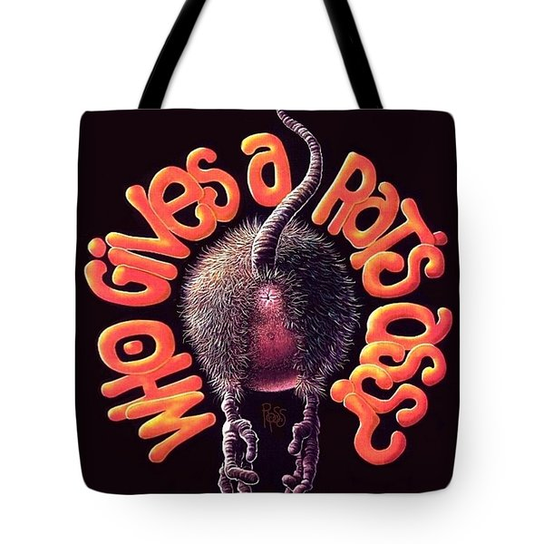 Who Gives A Rat's Ass? Tote Bag by Scott Ross