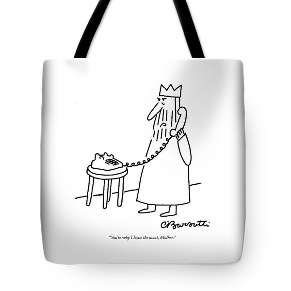 You're Why I Have The Moat Tote Bag