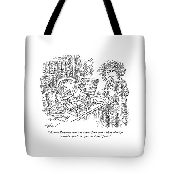 Human Resources Wants To Know If You Still Wish Tote Bag