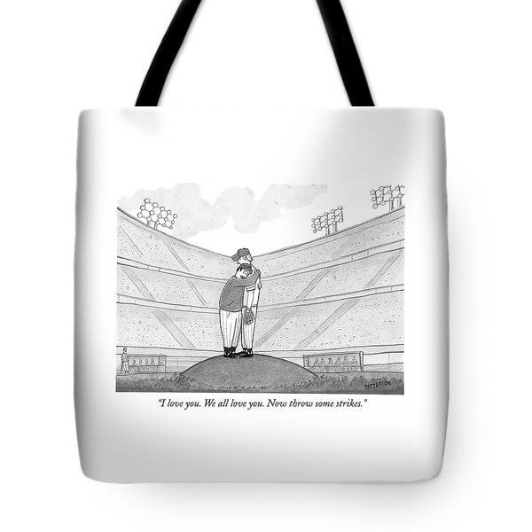 I Love You. We All Love You. Now Throw Some Tote Bag