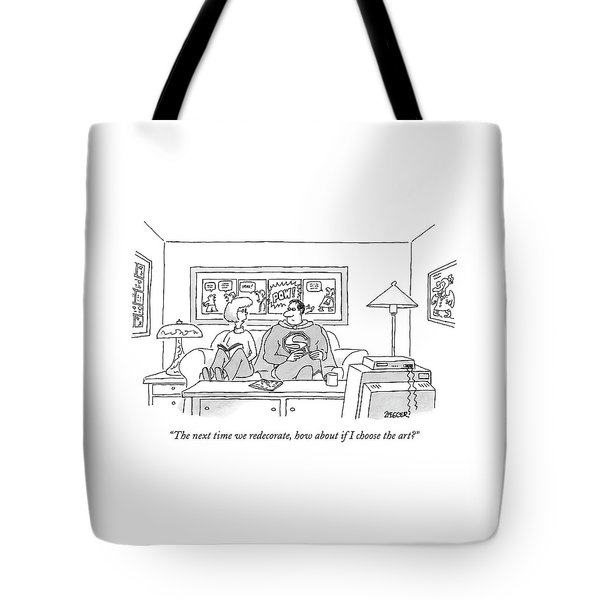 The Next Time We Redecorate Tote Bag