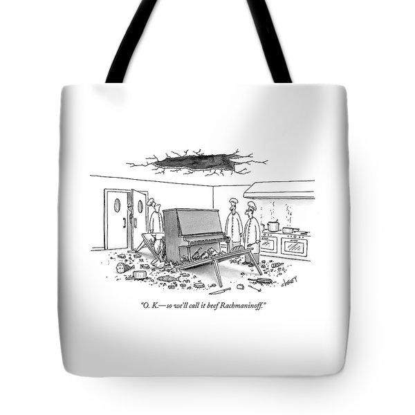O. K. - So We'll Call It Beef Rachmaninoff Tote Bag