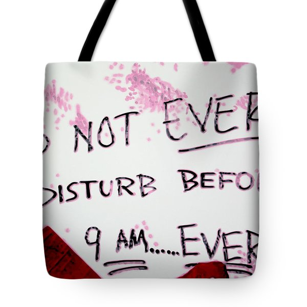 Do Not Ever Disturb Tote Bag