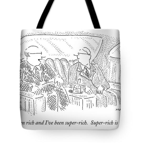 I've Been Rich And I've Been Super-rich Tote Bag