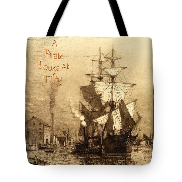 A Pirate Looks At Fifty Tote Bag
