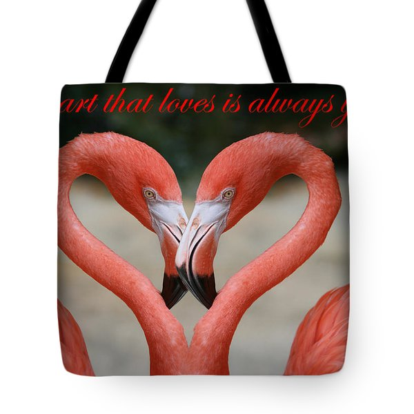 A Heart That Loves Is Always Young Tote Bag
