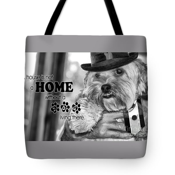 A House Is Not A Home Without A Dog Living There Tote Bag