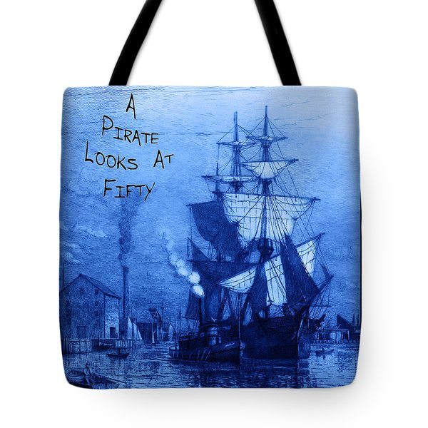 A Pirate Looks At Fifty Tote Bag by John Stephens