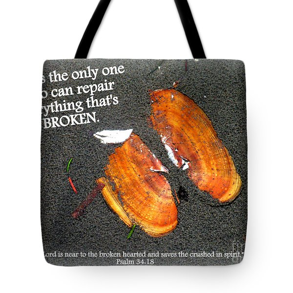 A Psalm For The Brokenhearted Tote Bag by Kathy  White