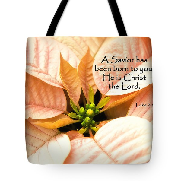 A Savior Has Been Born To You He Is Christ The Lord Tote Bag