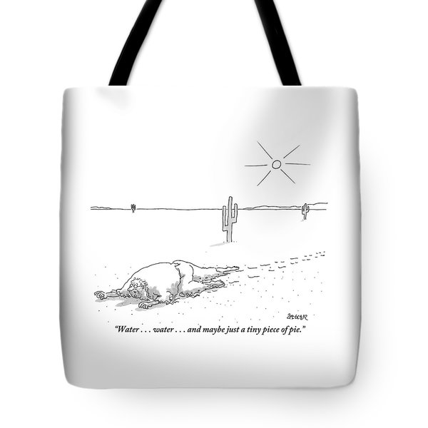 A Scruffy-looking Man Crawls Through The Desert Tote Bag