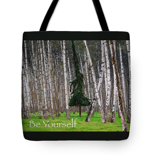 Above All Else Be Yourself Tote Bag