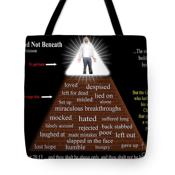 Above And Not Beneath Tote Bag