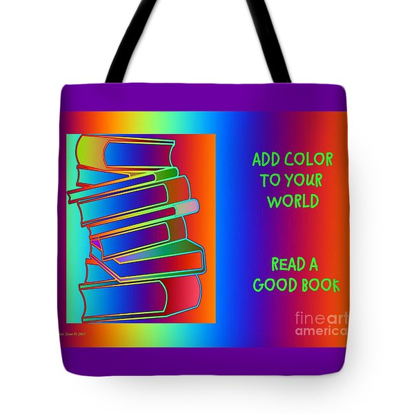 Add Color To Your World Read A Good Book Tote Bag by Annie Zeno