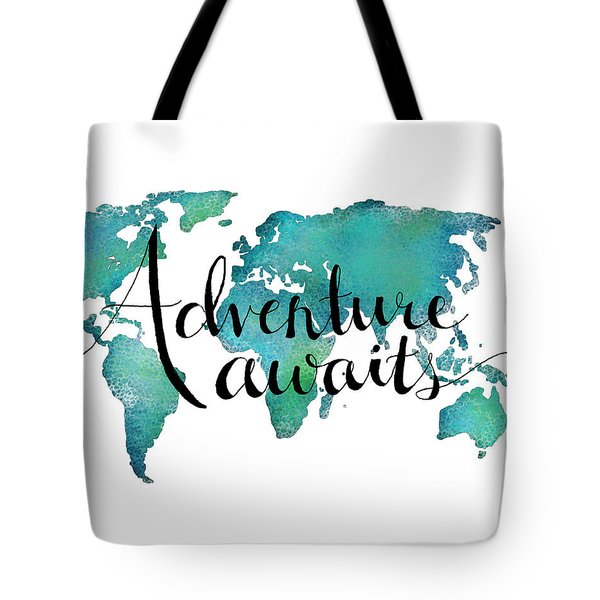 Adventure Awaits - Travel Quote On World Map Tote Bag by Michelle Eshleman