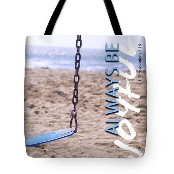 Always Be Joyful Tote Bag