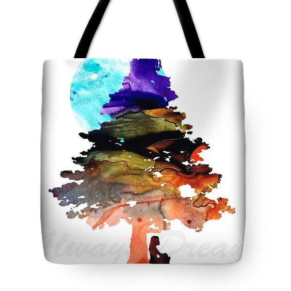 Always Dream - Inspirational Art By Sharon Cummings Tote Bag by Sharon Cummings
