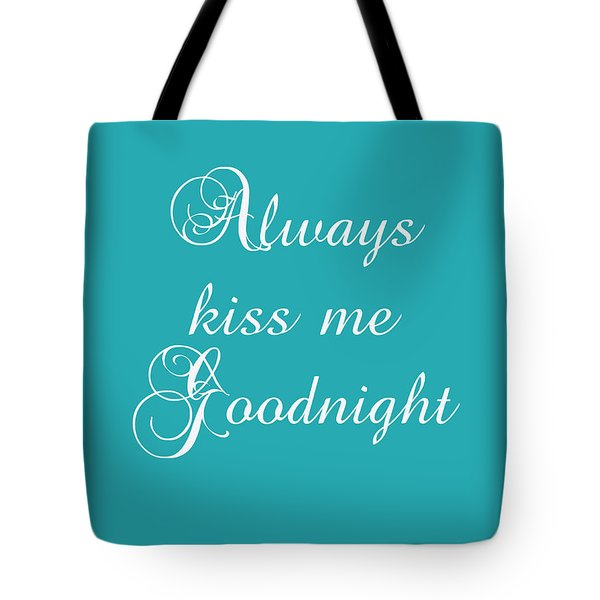 Always Kiss Me Tote Bag