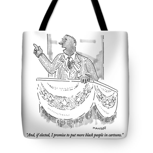 And, If Elected, I Promise To Put More Black Tote Bag