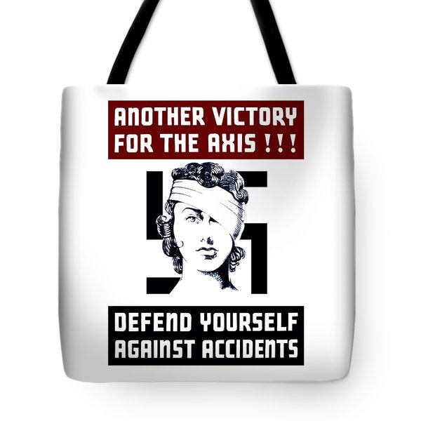 Another Victory For The Axis Defend Yourself Against Accidents Tote Bag by War Is Hell Store