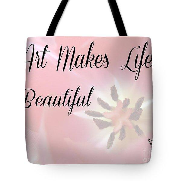 Art Makes Life Beautiful Tote Bag