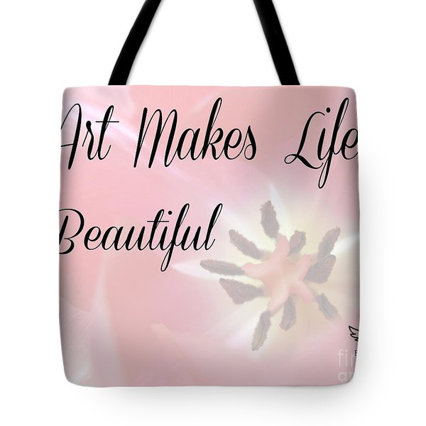 Art Makes Life Beautiful Tote Bag
