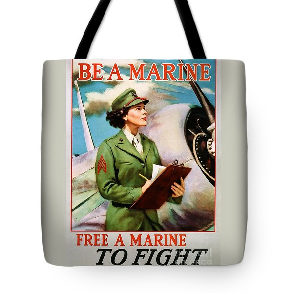 Be A Marine - Free A Marine To Fight Tote Bag