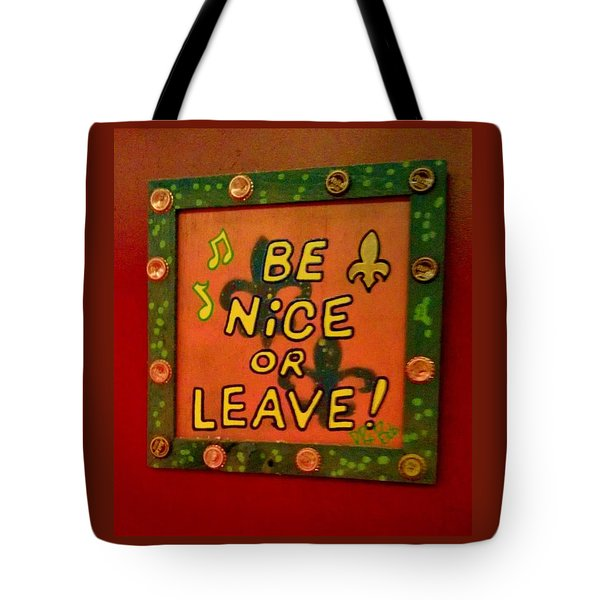 Be Nice Or Leave Tote Bag by Deborah Lacoste