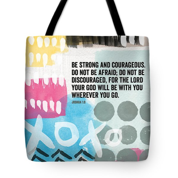Be Strong And Courageous- Contemporary Scripture Art Tote Bag