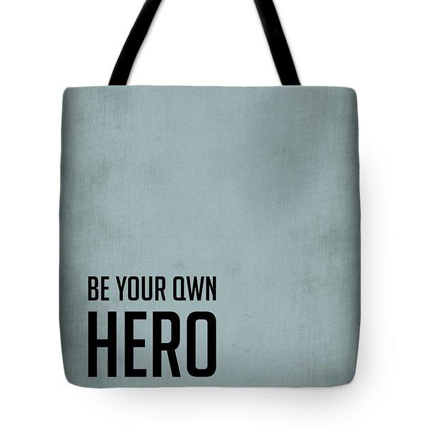 Be Your Own Hero Poster Blue Tote Bag