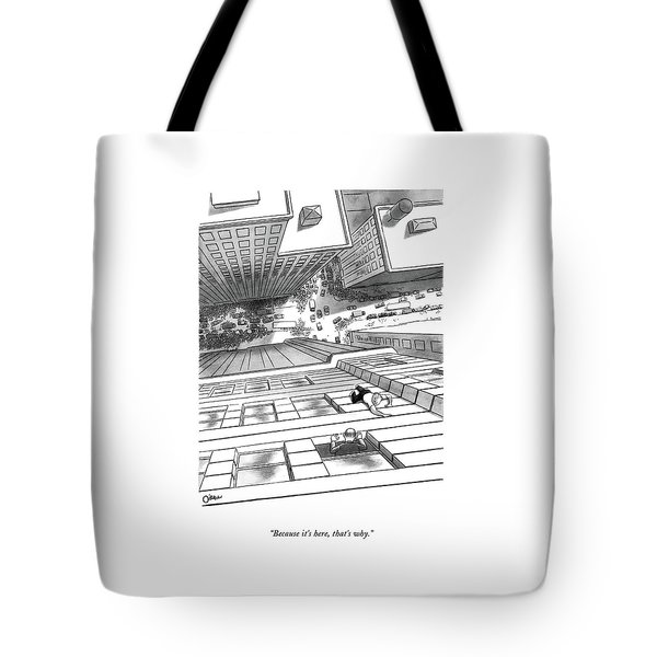 Because It's Here Tote Bag