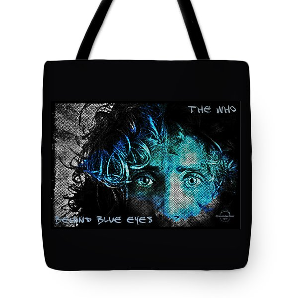 Behind Blue Eyes - The Who Tote Bag by Absinthe Art By Michelle LeAnn Scott