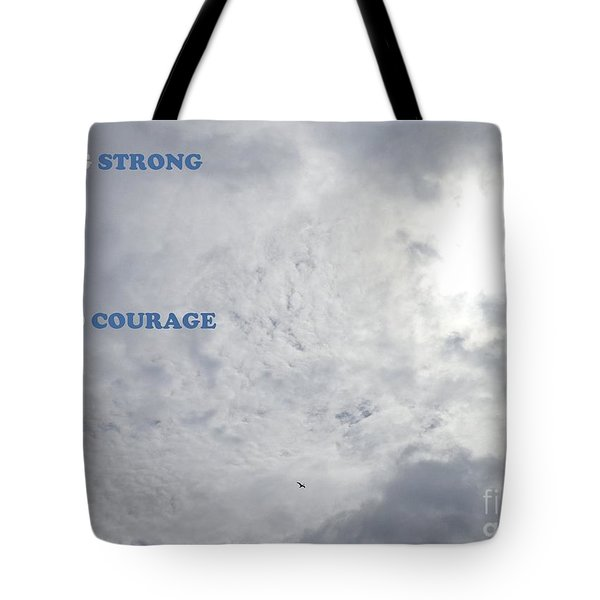 Being Strong With Courage Tote Bag