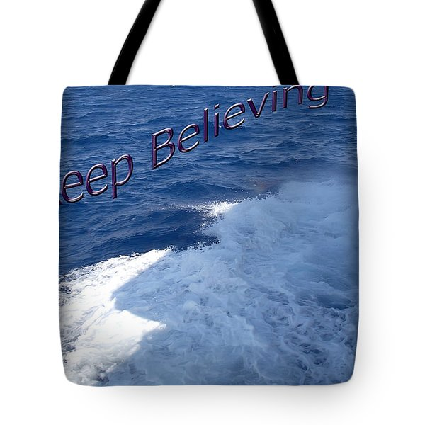 Believe Tote Bag by Aimee L Maher Photography and Art Visit ALMGallerydotcom