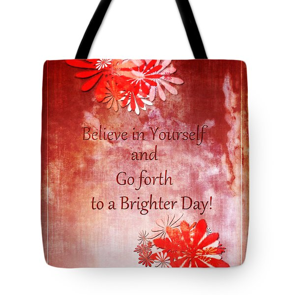 Believe Tote Bag by Dee Flouton
