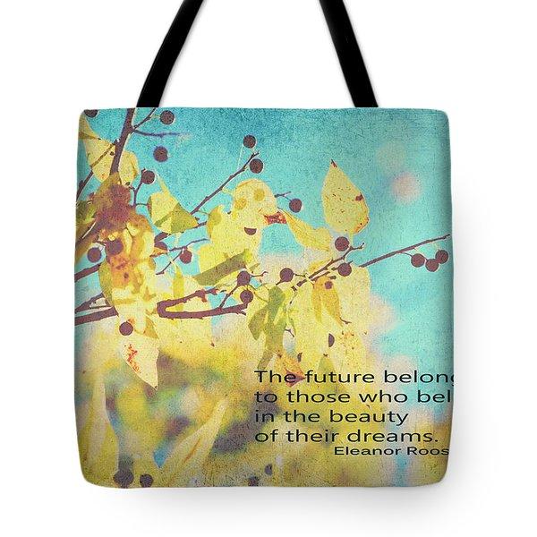 Believe In Dreams Tote Bag by Toni Hopper