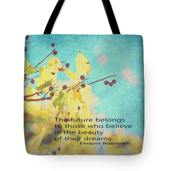 Believe In Dreams Tote Bag