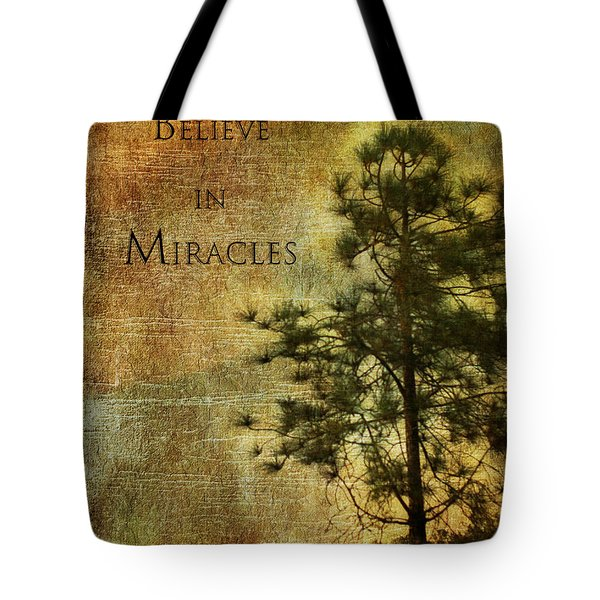Believe In Miracles - With Text			 Tote Bag by Claudia Ellis