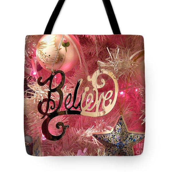 Believe In Pink Tote Bag