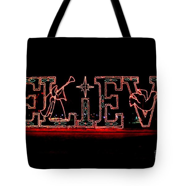 Believe  Tote Bag by Kathy  White