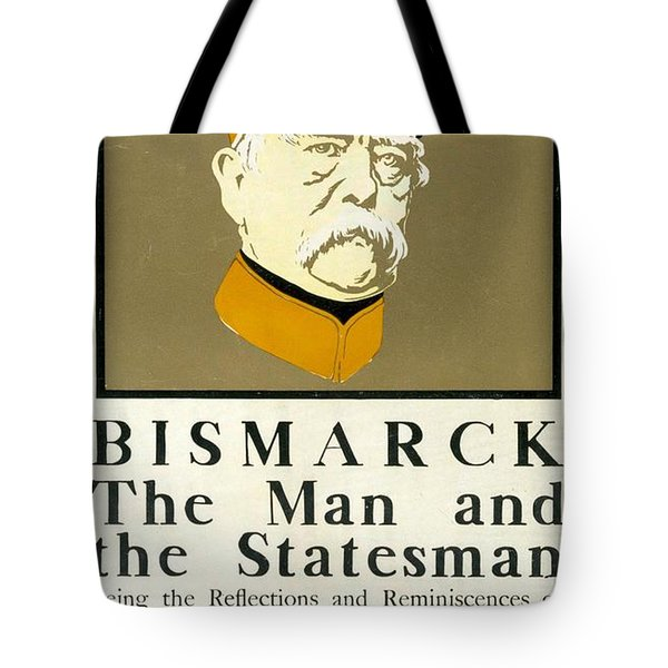 Bismarck The Man And The Statesman Poster Showing Portrait Bust Of Otto Von Bismarck German State Tote Bag by Edward Penfield
