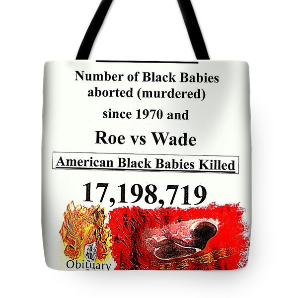 Black Babies Killed Aborted Murdered 1 Since 1970 And Roe Vs Wade Tote Bag by Richard W Linford